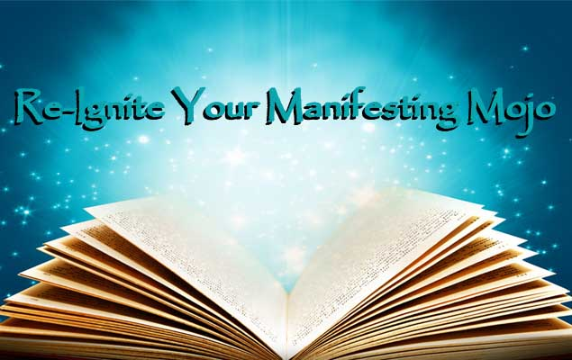 Re-Ignite Your Manifesting Mojo